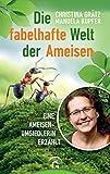 Die fabelhafte Welt der Ameisen: Eine Ameisenumsiedlerin...